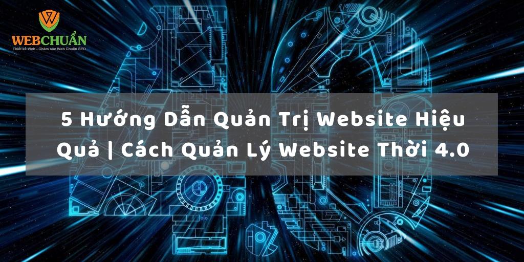 5 Hướng Dẫn Quản Trị Website Hiệu Quả | Cách Quản Lý Website Thời 4.0