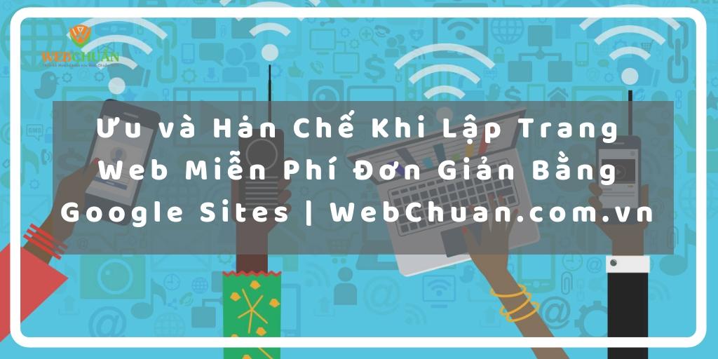 Ưu và Hạn Chế KhiLập Trang Web Miễn Phí Đơn Giản Bằng Google Sites| WebChuan.com.vn