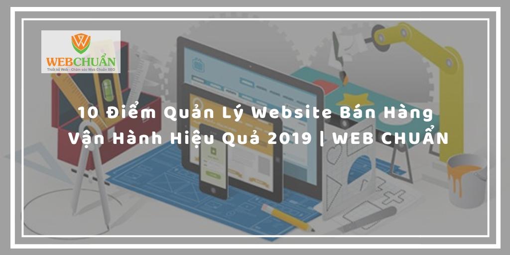 10 Điểm Quản Lý Website Bán Hàng Vận Hành Hiệu Quả 2019 | WebChuan com