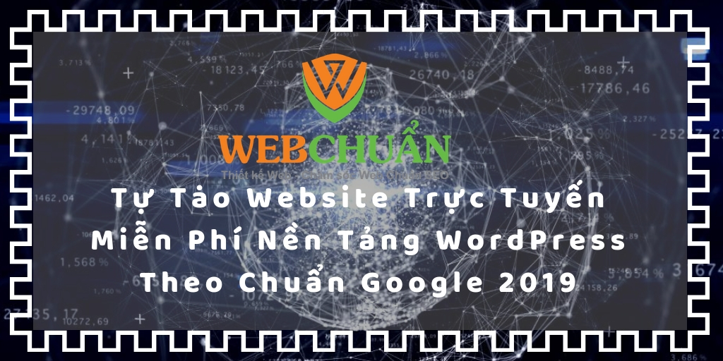 Tự Tạo Website Trực Tuyến Miễn Phí Nền Tảng WordPress Theo Chuẩn Google 2019