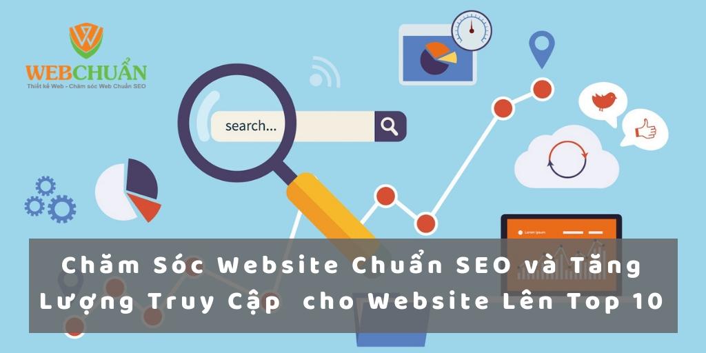 Chăm Sóc Website Chuẩn SEO và Tăng Lượng Truy Cập cho Website Lên Top 10