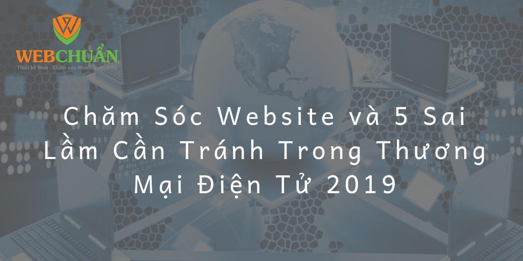 Chăm Sóc Website và 5 Sai Lầm Cần Tránh Trong Thương Mại Điện Tử 2019
