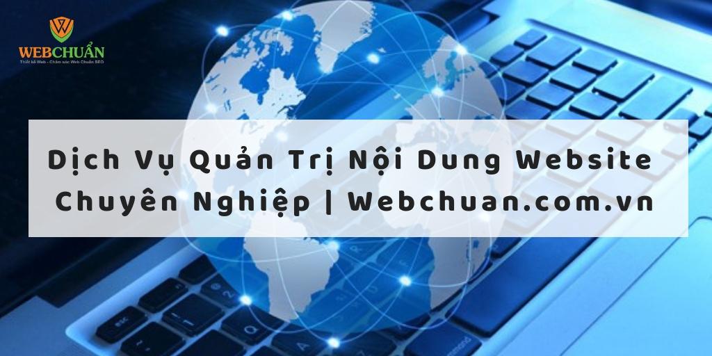 Dịch Vụ Quản Trị Nội Dung Website Chuyên Nghiệp| Webchuan.com.vn