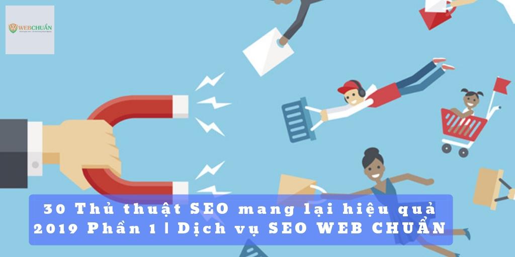 30 Thủ thuật SEO mang lại hiệu quả 2019 Phần 1 | Dịch vụ SEO WEB CHUẨN