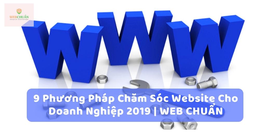 9 Phương Pháp Chăm Sóc Website Cho Doanh Nghiệp 2019 | WEB CHUẨN