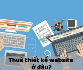 Thuê Thiết Kế Website Giá Rẻ – Giải Pháp Tiết Kiệm Chi Phí