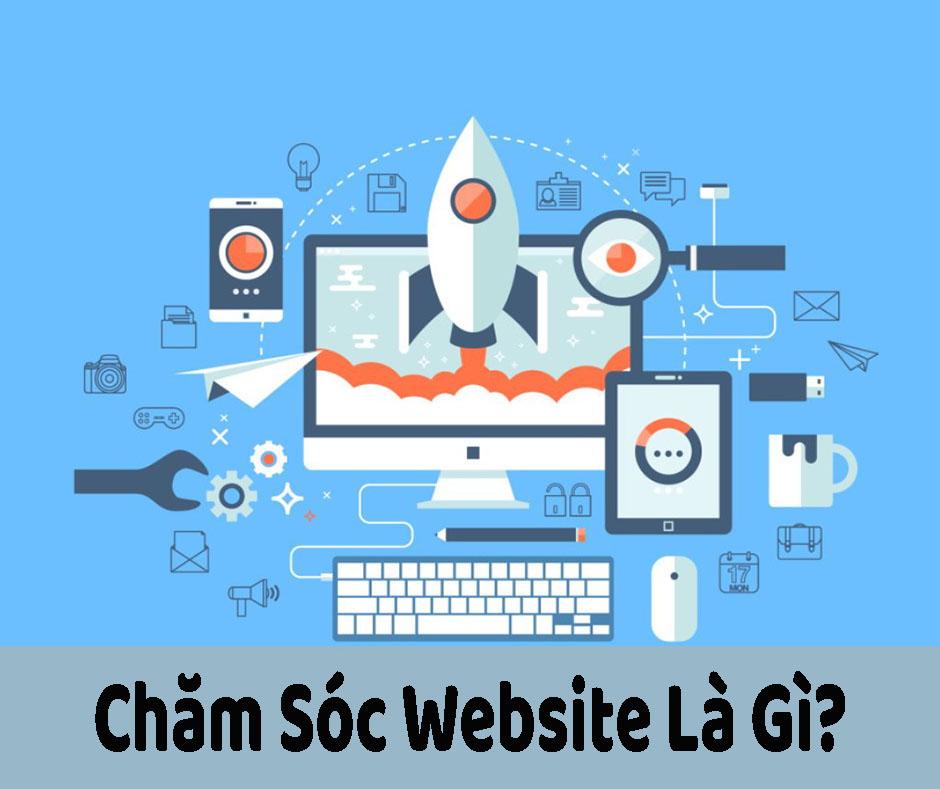 Chăm Sóc Website Là Gì? – Chăm Sóc Website Tại Web Chuẩn